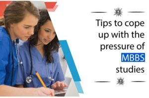 Tips to cope up with the pressure of MBBS studies